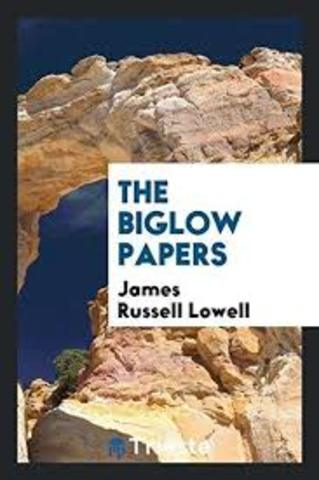 James Russell Lowell publishes The Biglow Papers, poems opposing the Mexican War