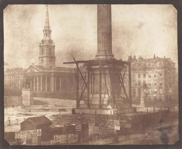 Nelson's Column under Construction, Trafalgar Square - William Henry Fox TALBOT