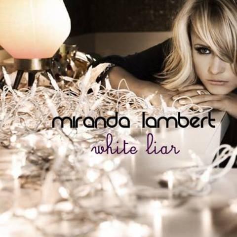 White Liar by Miranda Lambert