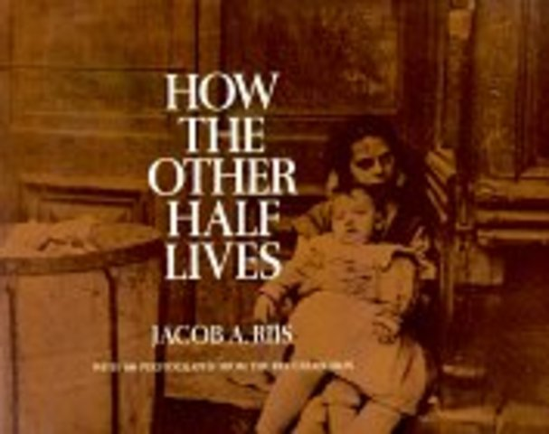 """How the other half lives"", is written."