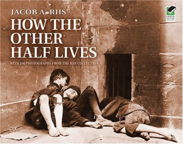 """""""How the Other Half Lives"""" by Jacob Riis"""