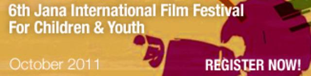 6th Jana International Film Festival For Children & Youth October 2011