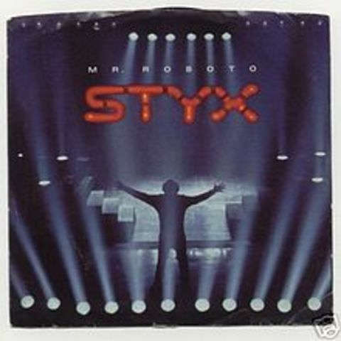"""""""Mr. Roboto"""" by Styx"""