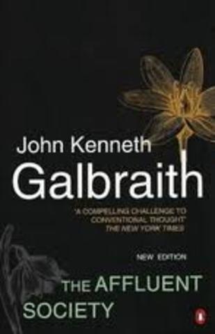 Galbraith's The Affluent Society published