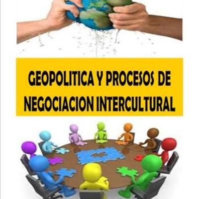 GEOPOLITICA Y PROCESOS DE NEGOCIACION INTERCULTURAL timeline