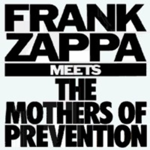 Frank Zappa Meets the Mothers of Prevention