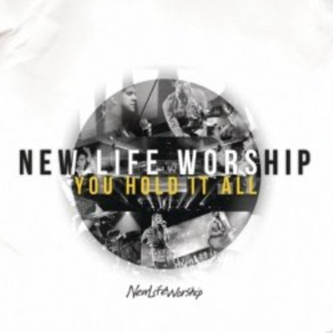 You Hold It All - New Life Church (2011)