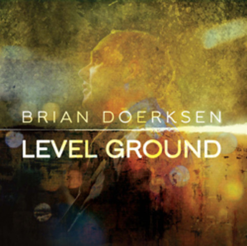 Level Ground - Brian Doerksen (2011)