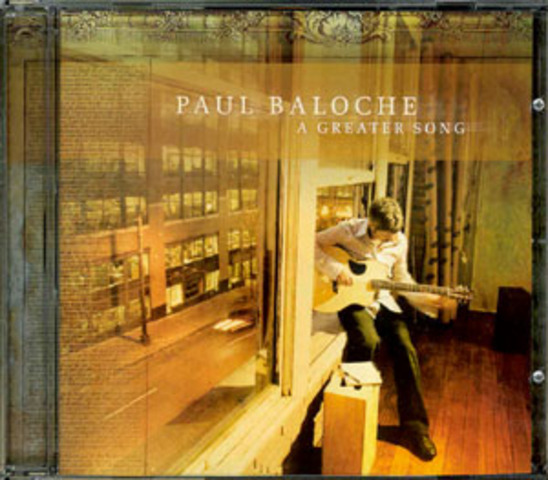 A Greater Song - Paul Baloche (2006)