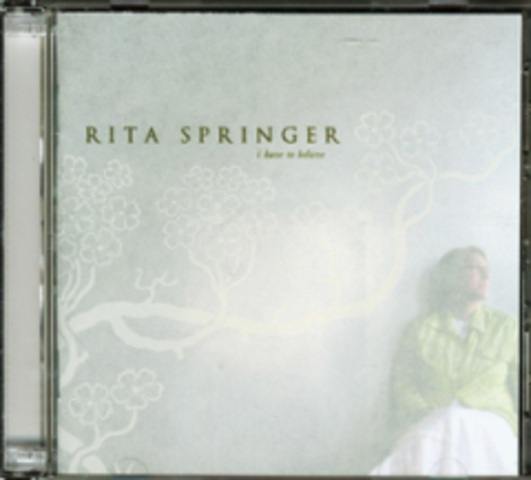 I Have To Believe - Rita Springer (2005)