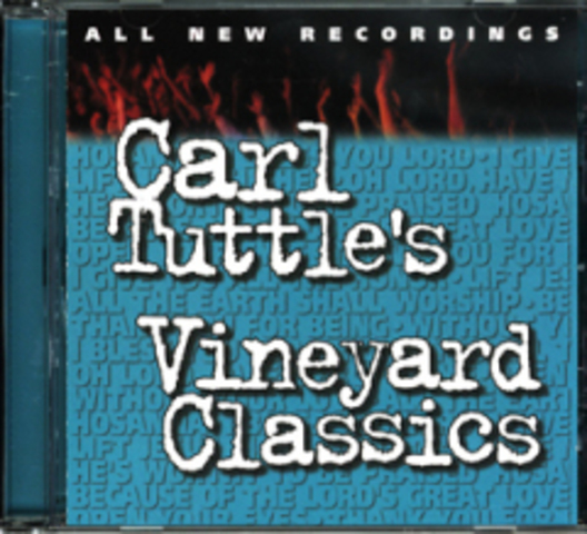 Vineyard Classics - Carl Tuttle (2005)