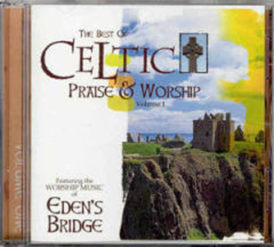 The Best of Celtic Praise and Worship - Eden's Bridge (2003)