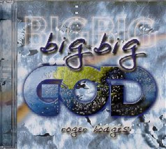 Big Big God - Roger Hodges (1999)