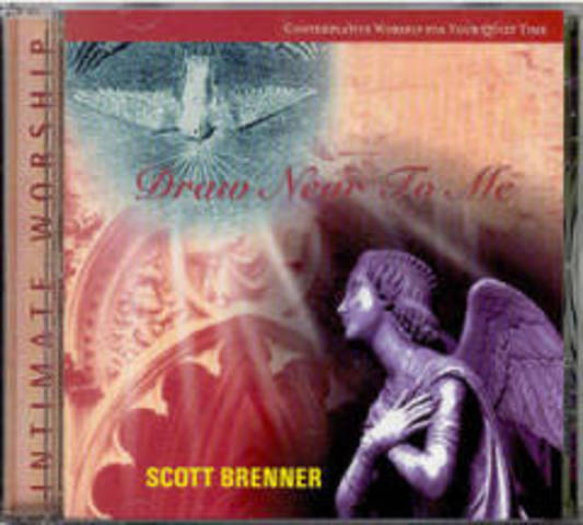 Draw Near To Me - Scott Brenner (1999)