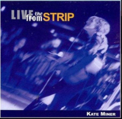Live from the Strip - Kate Miner (1999)