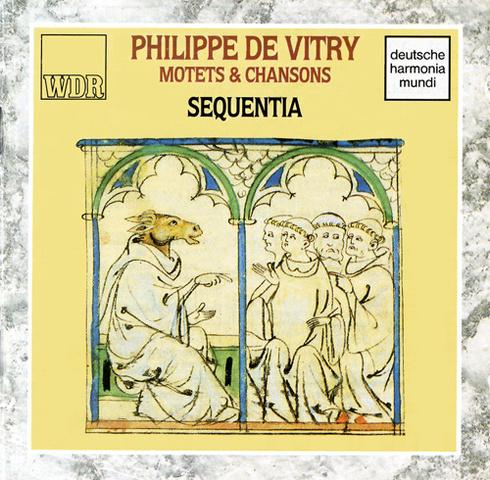 Deutsche Harmonia Mundi public : Philippe de Vitry, motets and chansons. Sequentia.