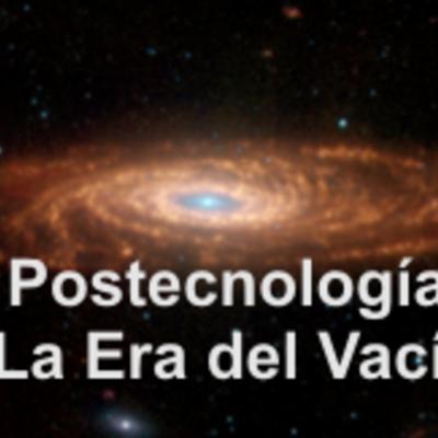 Postecnología: hacia la Era del Vacío timeline