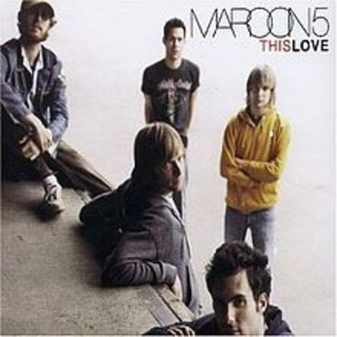 """This Love"" Maroon 5"