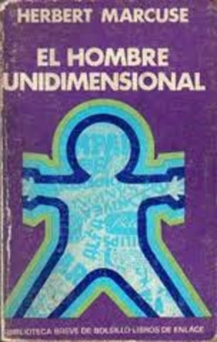 El hombre unidimensional (parte 1)