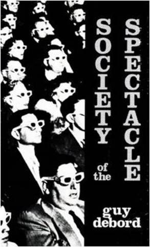 Guy Debord. Society of the Spectacle, 1967