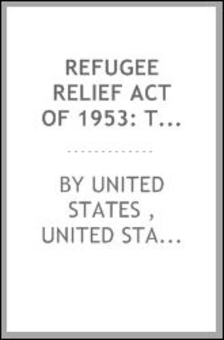 The Refugee Relief Act was passed