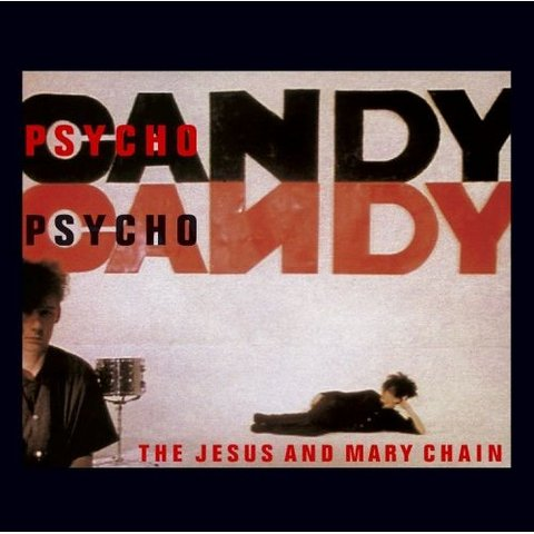 Jesus and Mary Chains - Psychocandy