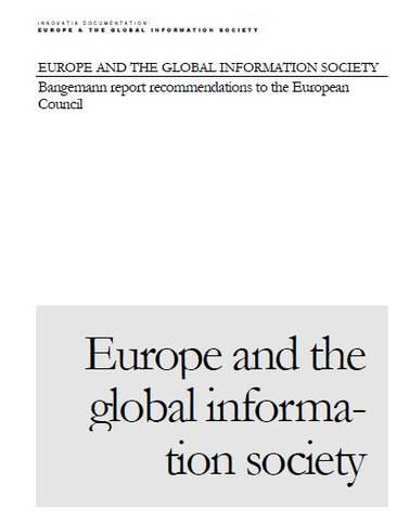 A Europa e a Sociedade da Informação global: Relatório Bangemann. Recomendações para o Conselho Europeu