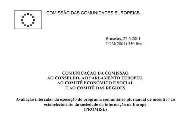 Avaliação intercalar da execução do programa comunitário plurianual de incentivo ao estabelecimento da Sociedade da Informação na Europa (PROMISE)