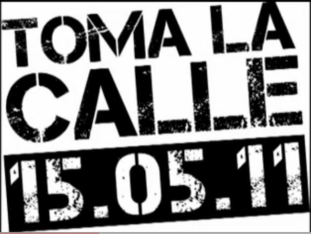 #tomalacalle (Ocuppy the streets)