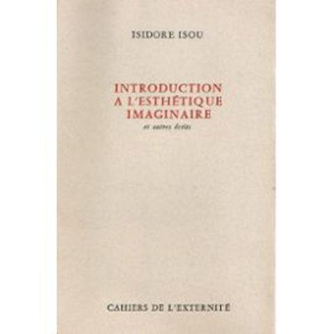 Isidore Isou - Introduction à une esthétique imaginaire (Introduction to Imaginary Aesthetics)