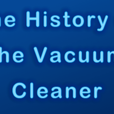 History of the Vacuum Cleaner timeline