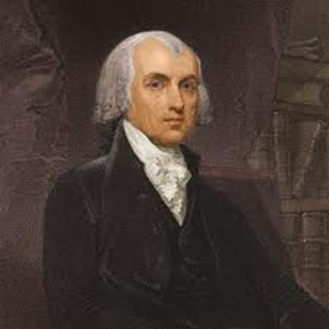 James Madison is President