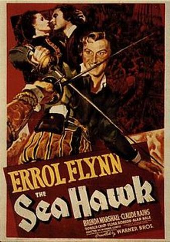 "Errol Flynn in ""The Sea Hawk"" opens"