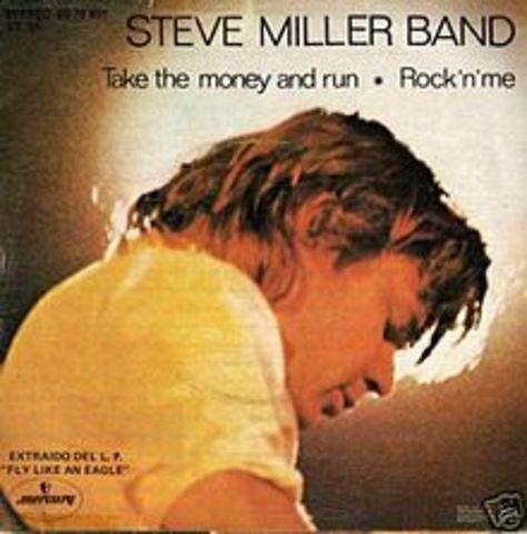 """""""Take the Money and Run"""" par Steve Miller as ete un du meilleur chansons du 70s, et est populair aujourd'hui."""