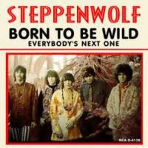 Born to be Wild par Steppehnwolf est sorti en 1968.