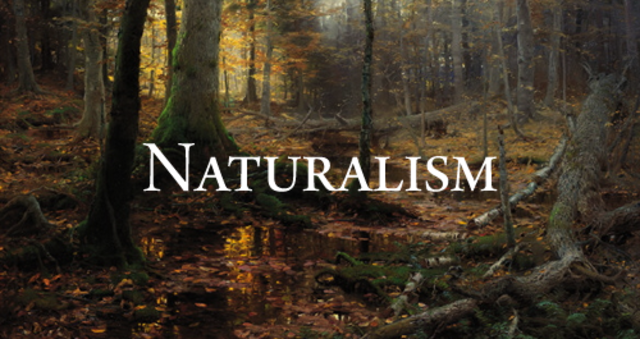 Naturalism 1870 - 1920