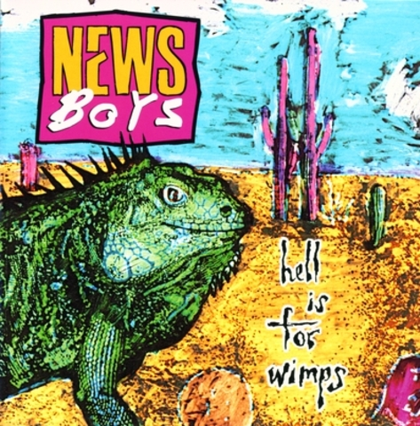 The Newsboys release Hell Is for Wimps