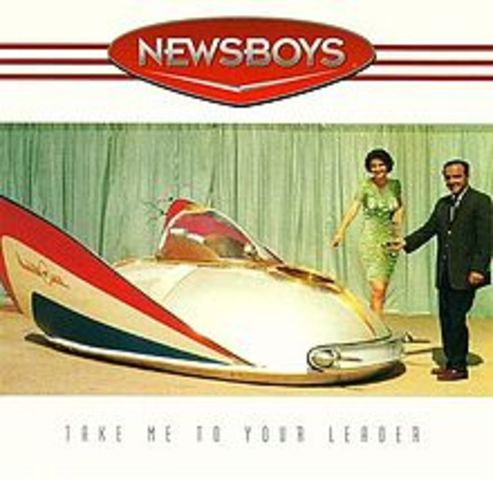 The Newsboys release Take Me to Your Leader