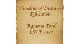 Timeline of Distance Education LSTE 7330 by Ramona Ford