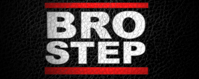 Brostep was made