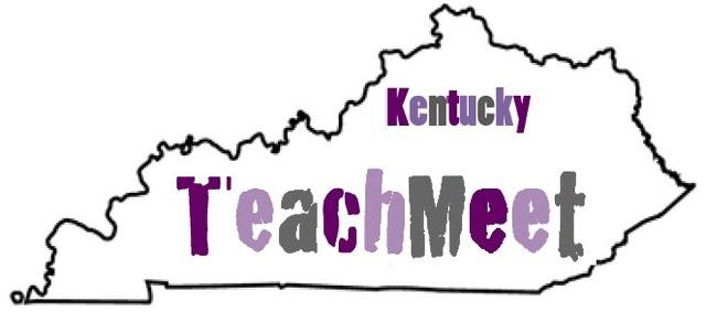 #TeachMeetKentucky Keynote