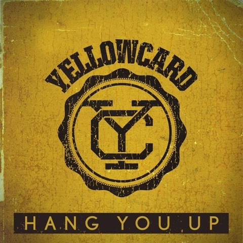 "Yellowcard release single, ""Hang You Up"""