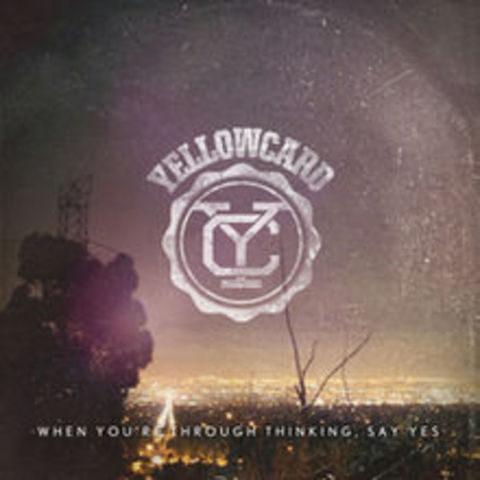 "Yellowcard release album, ""When You're Through Thinking, Say Yes"""