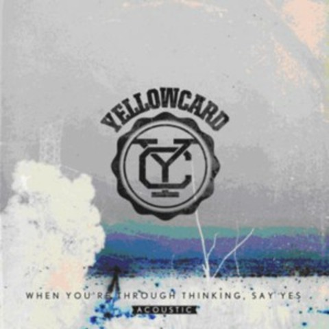 "Yellowcard release acoustic ""When You're Through Thinking, Say Yes"""