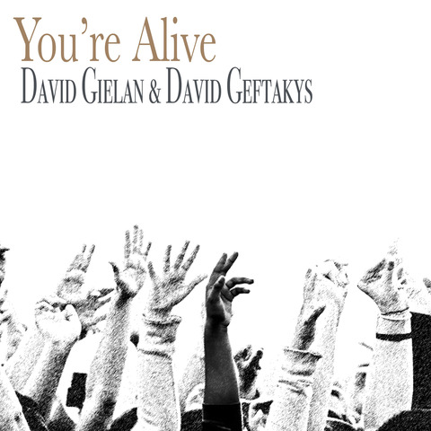 "David Geftakys Releases ""You're Alive with David Gielan"