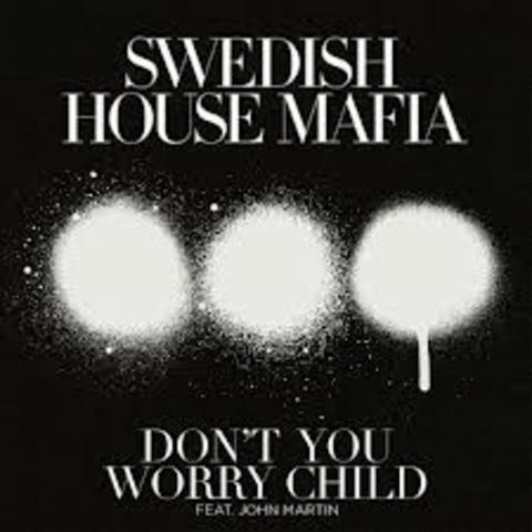 Dont you worry child was realesed.