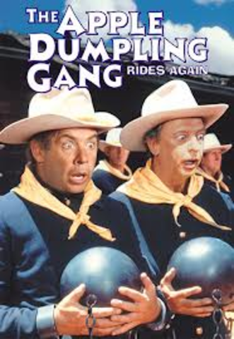 """The Apple Dumpling Gang Rides Again"""