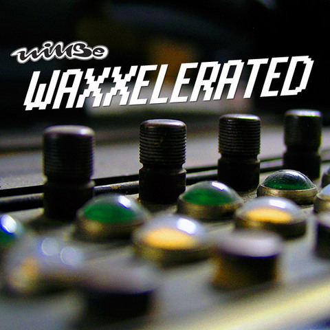 Waxxelerated EP