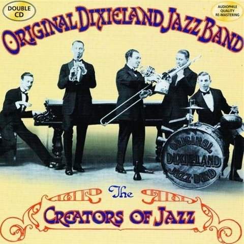 """The """"Originial Dixieland Jazz Band"""" was the first Jazz band ever recorded"""