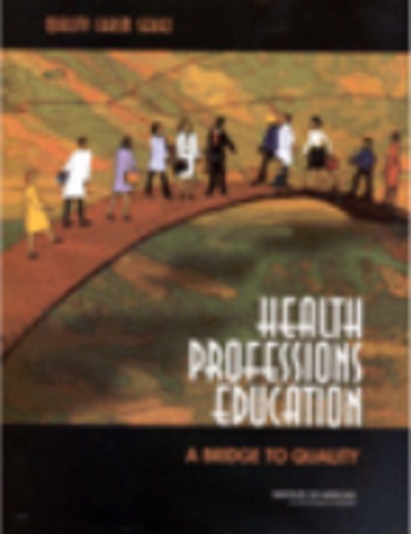IOM - Health Professions Education: A Bridge to Quality